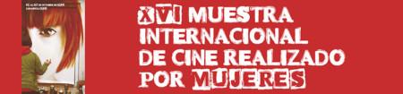XVI Muestra Internacional de cine realizado por mujeres. Zaragoza