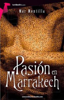 Pasión en Marraketch de MAr Montilla