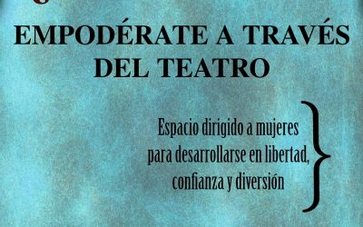 ¿TEATREVES? Curso de teatro para mujeres en Desmontando a la Pili.